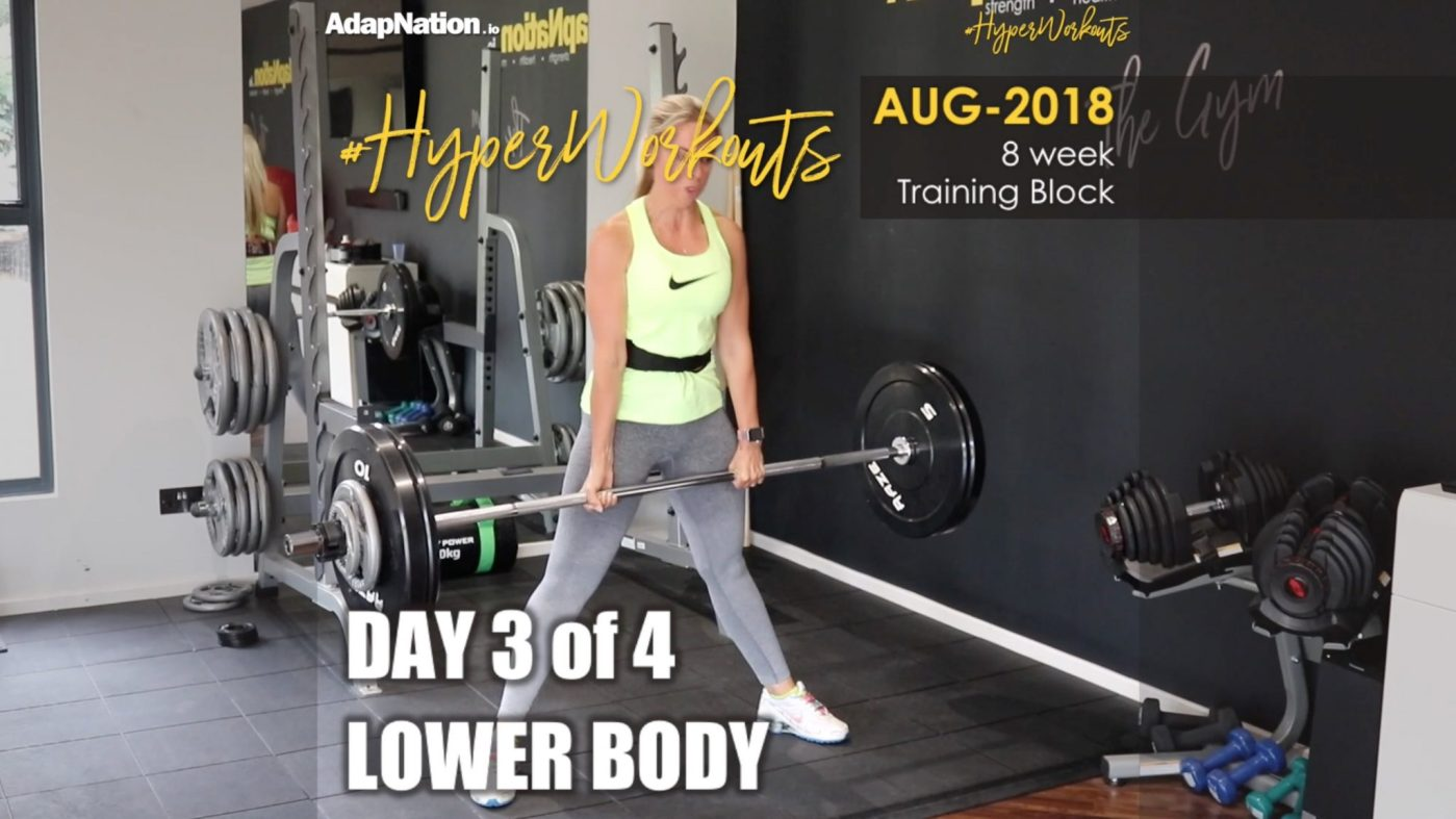 Ladies AUG-18 #HyperWorkouts - Day 3/4 - LOWER BODY