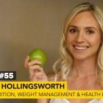 #55: Lamorna Hollingsworth on Women's Nutrition, Weight Management & Modern-Day Body & Health Battles