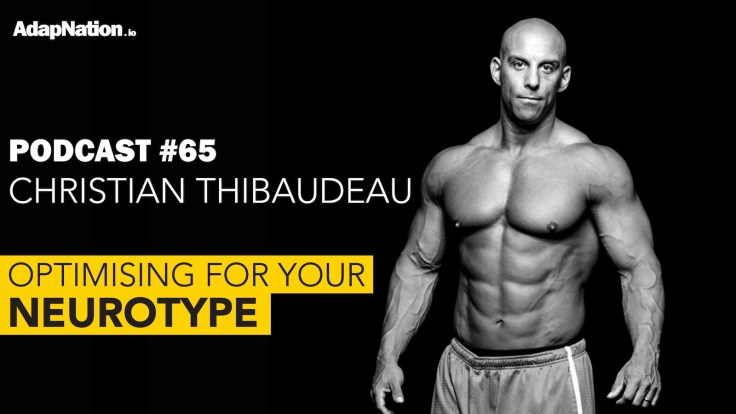 Christian Thibaudeau podcast Neurotype