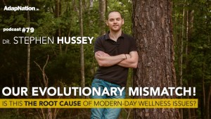#79: Our Human Evolutionary Mismatch! with Dr Stephen Hussey