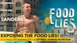 #81: Brian Sanders – Exposing The Food Lies & Optimal Human Nutrition