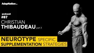 #87: Neurotype Specific Supplementation Strategies ~Christian Thibaudeau