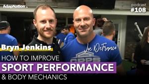 #107: How to improve Sport Performance & Body Mechanics in the Gym (Joe DeFranco Principles) ~Bryn Jenkins