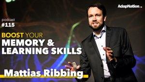 #115: Boost Your Memory & Learning Skills ~Mattias Ribbing, Memory Champion