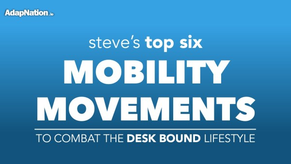 Steve's Top 6 Mobility Movements