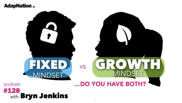 #128: Fixed vs Growth Mindset – Do I Have Both? ~Bryn Jenkins