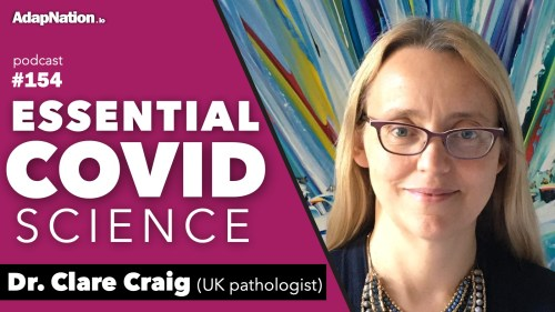 #154: Essential COVID Science ~Dr. Clare Craig (UK Pathologist)