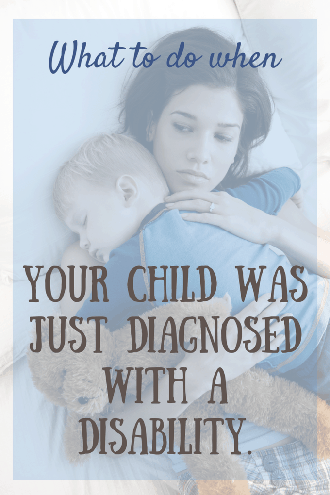 12 things you should do when your child is diagnosed with a disability. Oh how I wish I could have a do-over! Learning that your child has a disability, or newly diagnosed, does not have to be doom and gloom. Really, it doesn't.