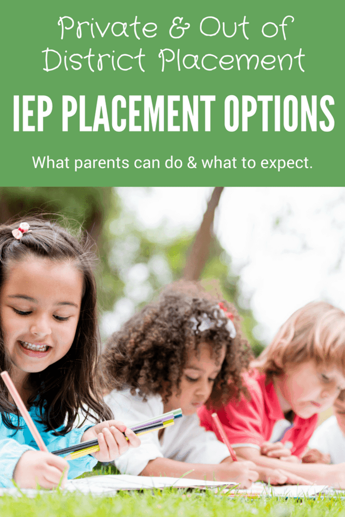 7 Things Parents need to know about private IEP Placement Options for Learning Disabled Students-Wondering about how to get a private IEP placement or out of district placement for your child in special education? Here are some tips, plus learn how the process works so that you can use it to your advantage.