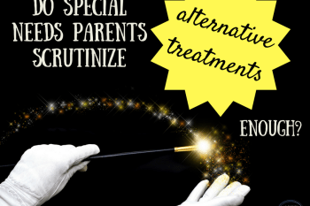 scrutinizing alternative treatments for kids with disabilities