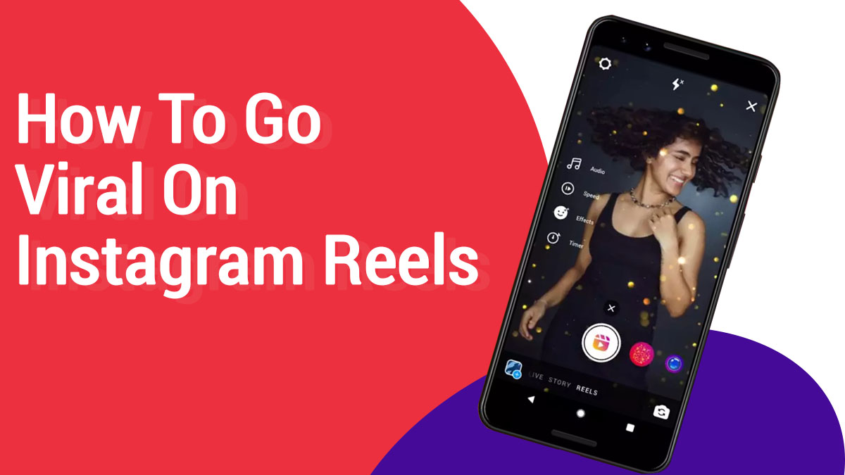 How to go viral on isatgram reels