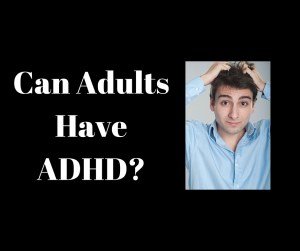 0 1 Can adults have adhd