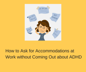 "A formula to ask for ""accommodations"" without outing yourself."