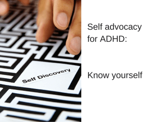 2a Self advocacy for ADHD- Know yourself