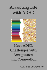 Thrive with ADHD through self-acceptance.