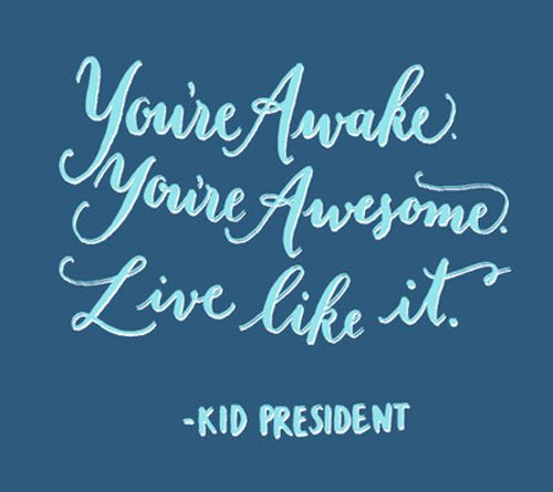 Inspirational Typography Picture Quote Kid President