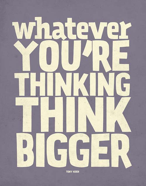 Think Bigger Inspirational Picture Quote