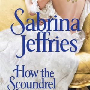 Book Review-How The Scoundrel Seduces by Sabrina Jeffries
