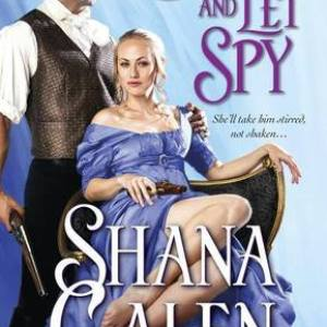 Book Review-Love and Let Spy by Shana Galen