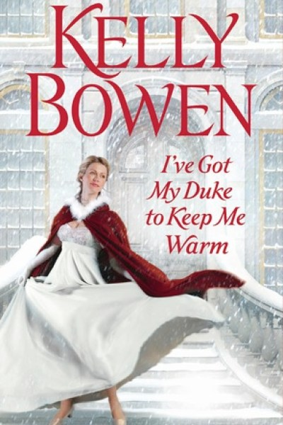 Book Review-I've Got My Duke To Keep Me Warm by Kelly Bowen