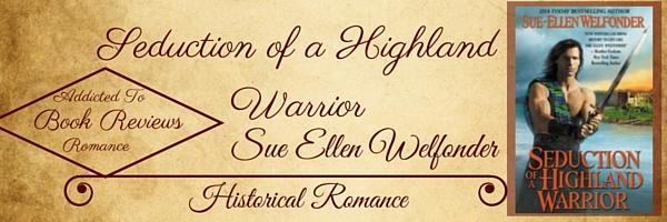 Book Review-Seduction of a Highland Warrior by Sue Ellen Welfonder