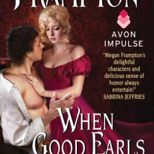 Book Review-When Good Earl's Go Bad by Megan Frampton