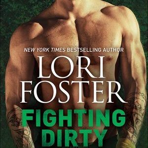 Book Review-Fighting Dirty by Lori Foster