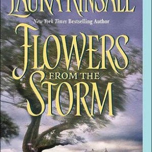 Book Review-Flowers From The Storm by Laura Kinsale