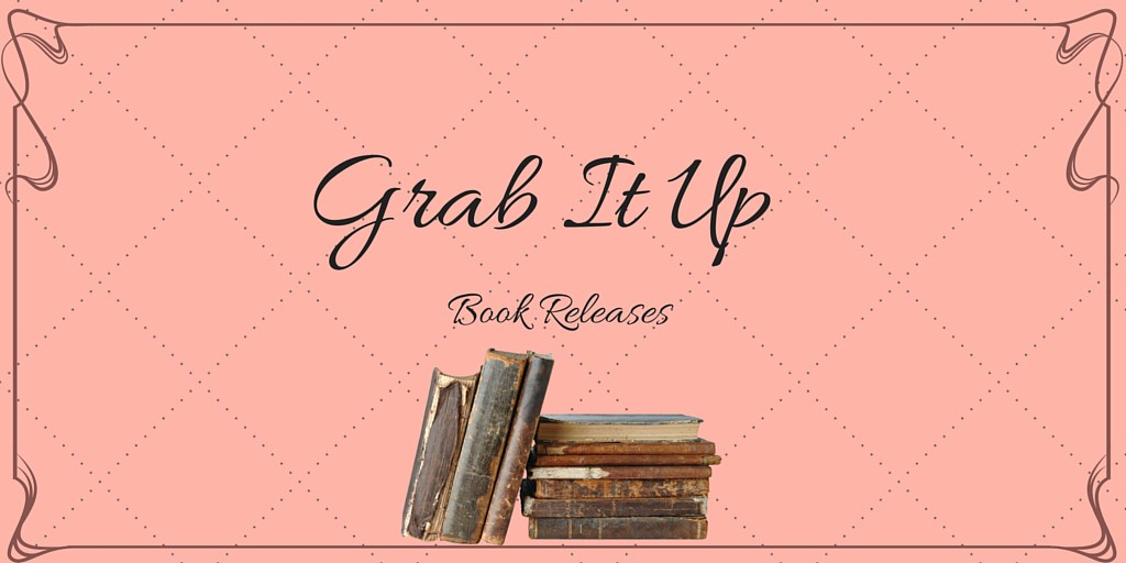 Grab It Up: Book Releases for March 22 2016