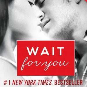 Audio Book Review-Wait For You by J. Lynn