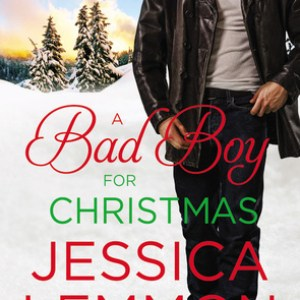 Book Review-A Bad Boy For Christmas by Jessica Lemmon