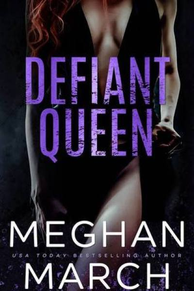 Quickie Book Review-Defiant Queen by Meghan March