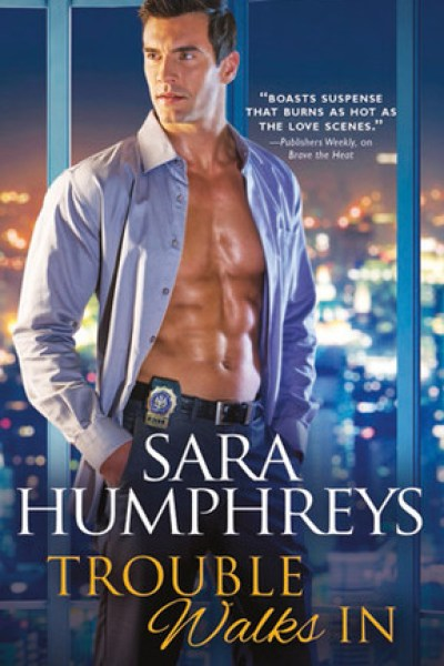 Book Review-Trouble Walks In by Sara Humphreys