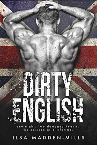 Book Review-Dirty English by Ilsa Madden Mills