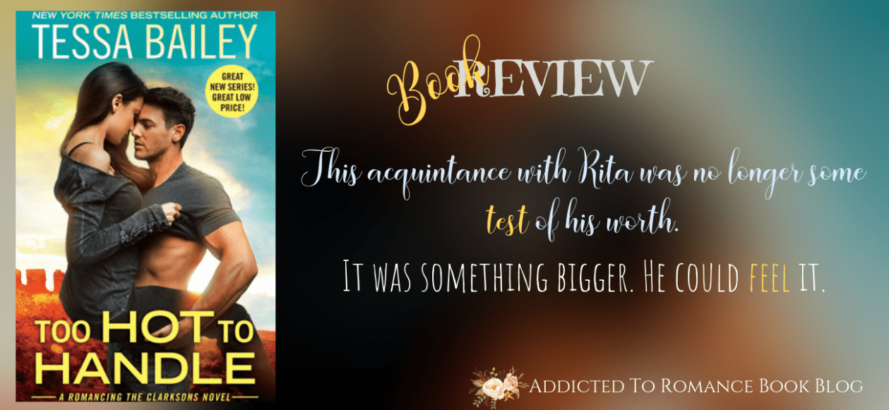 Book Review-Too Hot To Handle by Tessa Bailey