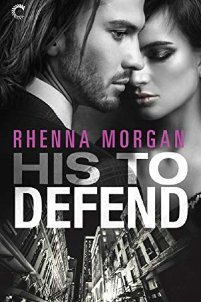 Book Review-His To Defend by Rhenna Morgan