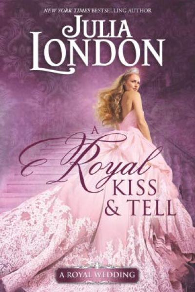 Book Review-A Royal Kiss and Tell by Julia London