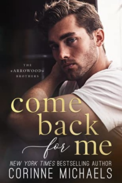 Come Back for Me (The Arrowood Brothers, #1)
