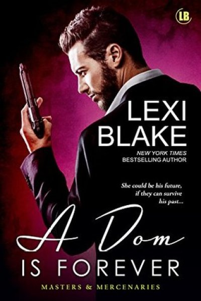 Quickie Book Review-A Dom Is Forever by Lexi Blake