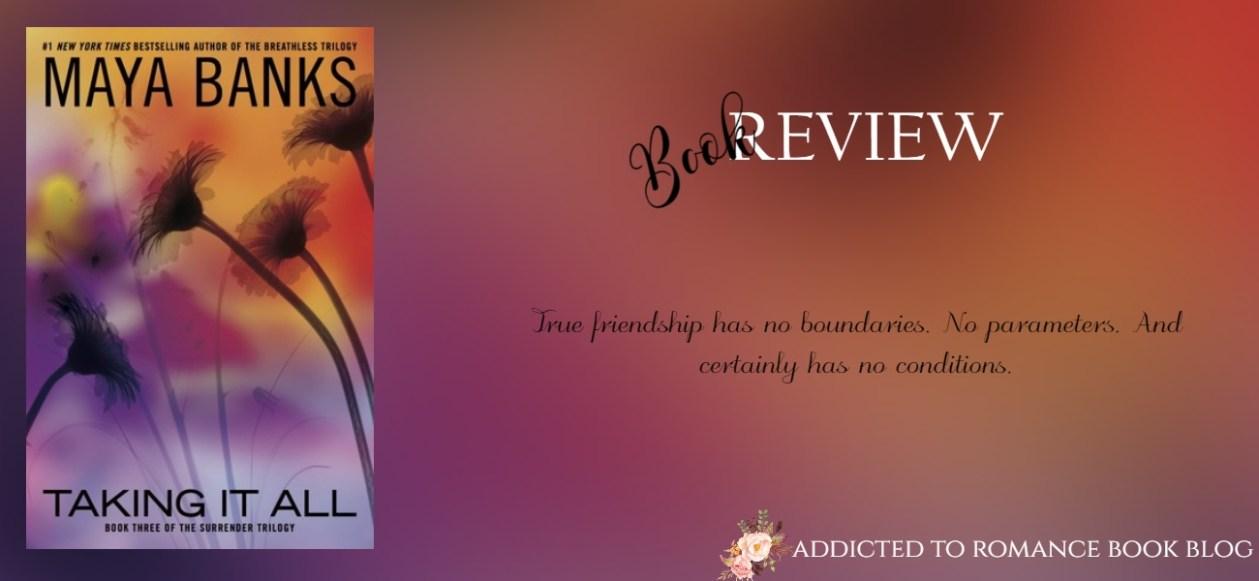 Hiatus Book Review-Taking It All by Maya Banks