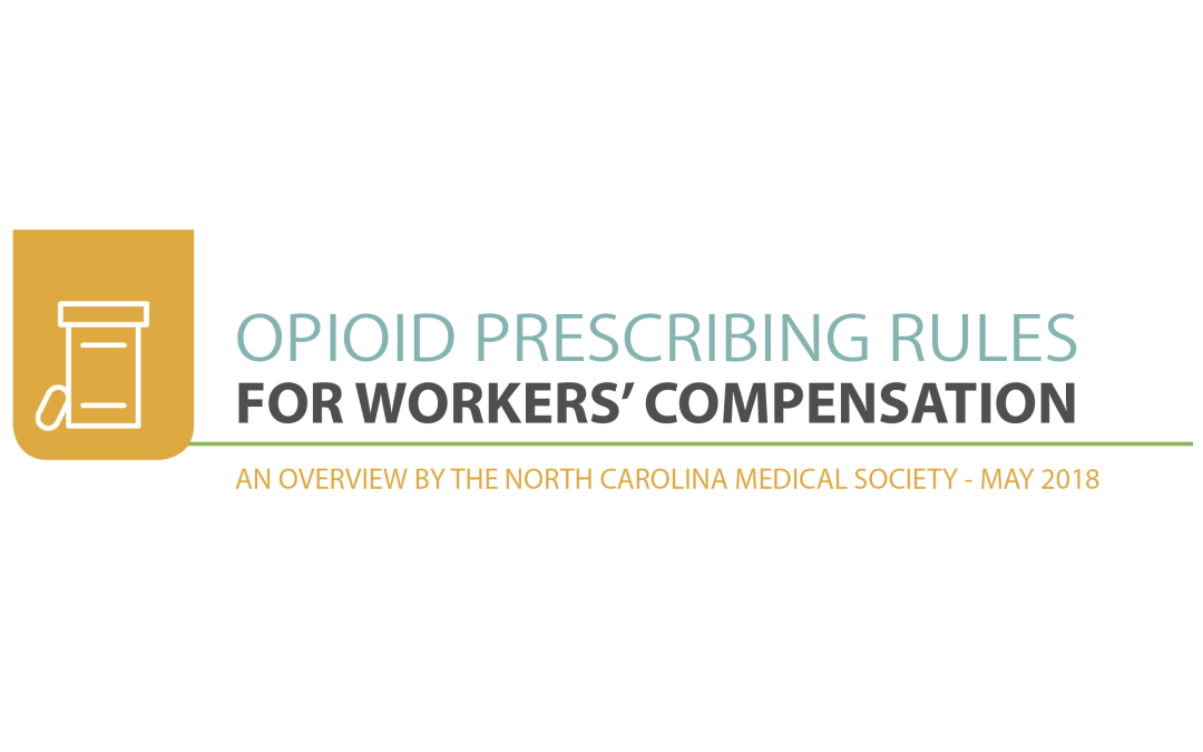 NCMS Summary of New Opioid Prescribing Rules for Workers' Compensation