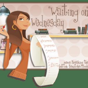 Waiting On Wednesday (51)
