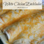 Quick and Delicious White Chicken Enchiladas
