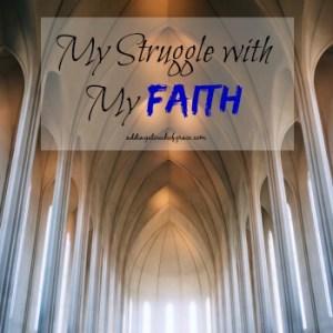 My Struggle With My Faith