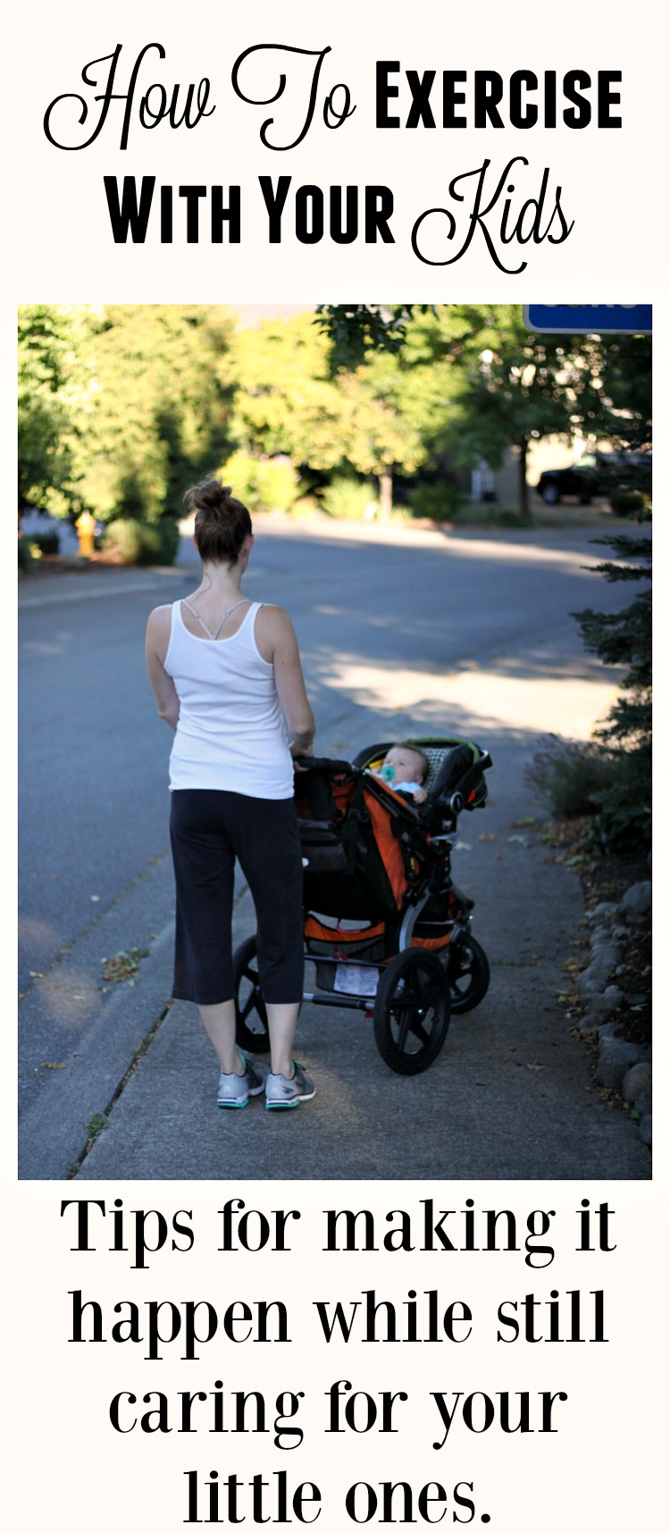No time for the gym? These tips for how to exercise with your kids in tow make it easy to get your fitness on!
