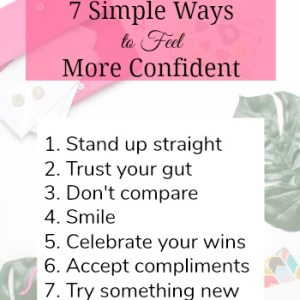 7 Simple Ways To Feel More Confident