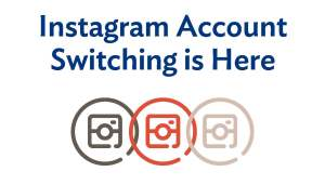 Instagram Account Switching is Here