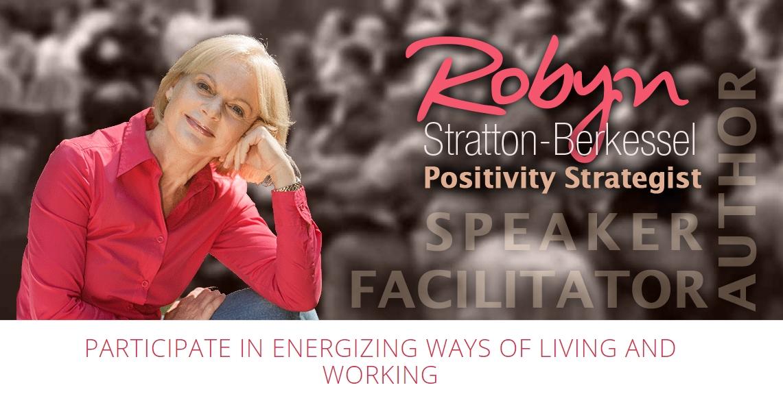 Robyn Stratton-Berkessel: The Positivity Strategist