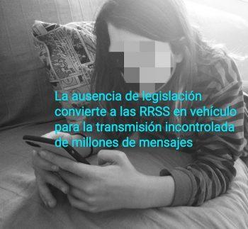La ausencia de legislación, convierte a las RRSS en vehículos para la transmisión incontrolada de millones de mensajes.