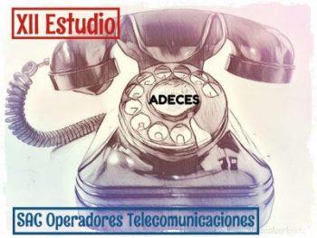 XII Estudio ADECES Servicio de Atención al Cliente de los operadores de telecomunicaciones.